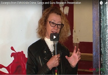 Watch Excerpts from EMH research presentation on Knife Crime, Gangs and Guns